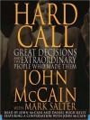 Hard Call: Great Decisions and the Extraordinary People Who Made Them (Audio) - John McCain, Mark Salter, Daniel Hugh Kelly