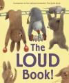 The Loud Book! - Deborah Underwood, Renata Liwska