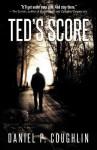 Ted's Score - daniel p. coughlin