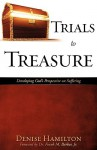 Trials to Treasure - Denise Hamilton