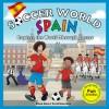 Soccer World: Spain: Explore the World Through Soccer - Ethan Zohn, David Rosenberg