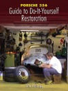 Porsche 356: Guide to Do-it-Yourself Restoration - Jim Kellogg