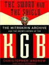 The Sword & the Shield: The Mitrokhin Archive & the Secret History of the KGB (MP3 Book) - Christopher M. Andrew, Robert Whitfield, Vasilli Mitrokhin