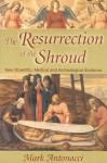 The Resurrection of the Shroud - Mark Antonacci