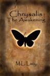 Chrysalis - The Awakening - M.L. Lacy