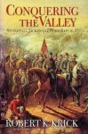 Conquering the Valley: Stonewall Jackson at Port Republic - Robert K. Krick