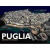 Puglia: Gateway to the East (Italy from Above) - Antonio Attini