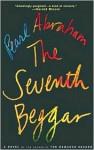 The Seventh Beggar - Pearl Abraham