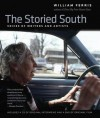 The Storied South: Voices of Writers and Artists - William Ferris