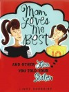 Mom Loves Me Best: (And Other Lies You Told Your Sister) - Linda Sunshine