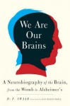 You Are Your Brain: The Science of Why We Are Who We Are - D. F. Swaab, Jane Hedley-Prole
