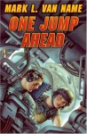 One Jump Ahead - Mark L. Van Name