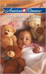 Three Boys and a Baby - Laura Marie Altom
