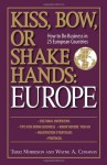 Kiss, Bow, Or Shake Hands Europe: How to Do Business in 25 European Countries - Terri Morrison, Wayne A. Conaway