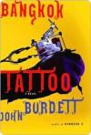 Bangkok Tattoo Bangkok Tattoo Bangkok Tattoo - John Burdett