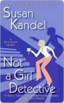 Not a Girl Detective - Susan Kandel