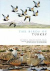 The Birds of Turkey: The Distribution, Taxonomy, and Breeding of Turkish Birds - Geoff Welch, Barbaros Demirci
