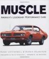 Muscle: America's Legendary Performance Cars - Darwin Holmstrom, Randy Leffingwell, David Newhardt