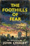 The Foothills of Fear - John Creasey