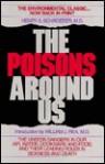 The Poisons Around Us - Henry Alfred Schroeder, William J. Rea