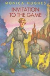 Invitation to the Game - Monica Hughes