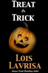 Treat or Trick (Short Story, Young Adult, Suspense) - Lois Lavrisa