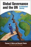 Global Governance and the UN: An Unfinished Journey - Thomas G. Weiss, Ramesh Thakur, John Gerard Ruggie