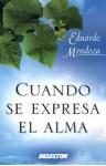 Cuando se expresa el alma - Eduardo Mendoza