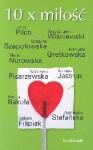 10 x miłość - Janusz Leon Wiśniewski, Tomasz Jastrun, Hanna Bakuła, Agnieszka Stefańska, Izabela Filipiak, Grażyna Szapołowska, Maria Nurowska, Jerzy Pilch, Manuela Gretkowska, Katarzyna Pisarzewska