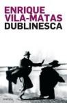 Dublinesca - Enrique Vila-Matas, Jorge Fallorca