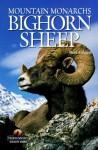 Bighorn Sheep: Mountain Monarchs - Bert Gildart