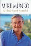 A Pasty Faced Nothing - Mike Munro