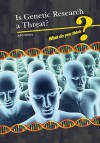 Is Genetic Research a Threat? - John Meany