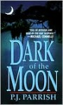 Dark Of The Moon - P.J. Parrish