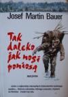 Tak daleko jak nogi poniosą - Josef Martin Bauer, Wiesław Sołtys