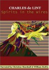 Spirits in the Wires (Newford Book 13) - Charles de Lint, William Dufris, Christine Marshall
