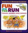 Fun on the Run: Travel Games and Songs - Joanna Cole, Stephanie Calmenson, Michael Street