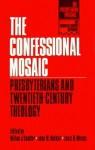 The Confessional Mosaic: Presbyterians and Twentiety-Century Theology - Milton J. Coalter, John M. Mulder, Louis B. Weeks, Jack Bartlett Rogers