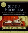 God's Problem: How the Bible Fails to Answer Our Most Important Question-Why We Suffer (Audio) - Bart D. Ehrman, L.J. Ganzer, L.J. Ganser