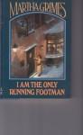 I Am the Only Running Footman (Richard Jury Mysteries 8) - Martha Grimes