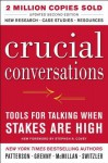 Crucial Conversations: Tools for Talking When Stakes Are High, Second Edition - Kerry Patterson, Joseph Grenny, Ron McMillan, Al Switzler