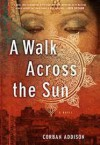 A Walk Across the Sun - Corban Addison