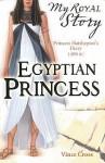 Egyptian Princess: Princess Hatshepsut's Diary, 1490 BC - Vince Cross