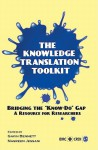 The Knowledge Translation Toolkit: Bridging the Know-Do Gap: A Resource for Researchers - Gavin Bennett, Nasreen Jessani