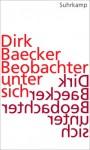 Beobachter unter sich: Eine Kulturtheorie - Dirk Baecker