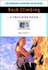 Trailside Guide: Rock Climbing, New Edition - Don Mellor, Ron Hildebrand