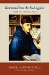 Bernardino de Sahagun: First Anthropologist - Miguel Leon-Portilla, Mauricio J. Mixco