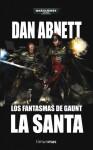 La Santa (Gaunt's Ghosts, #4-7) - Dan Abnett