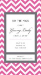 50 Things Every Young Lady Should Know: What to Do, What to Say, & How to Behave - Kay West, John Bridges, Bryan Curtis