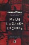 O Meu Quarto Escuro - James Ellroy